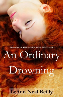 An Ordinary Drowning - Book One of The Mermaid's Pendant by LeAnn Neal Reilly from Bookbaby in Romance category