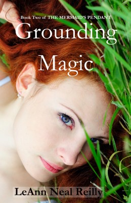 Grounding Magic - Book Two of The Mermaid's Pendant by LeAnn Neal Reilly from Bookbaby in General Novel category