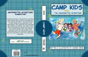 Camp Kids And The Underwater Adventure  by Sharon Swain from Bookbaby in Children category