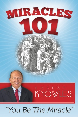 Miracles 101 You Be The Miracle by Robert Knowles from Bookbaby in Religion category