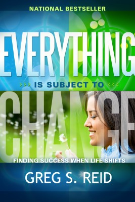 Everything is Subject to Change Finding Success When Life Shifts by Greg S. Reid from Bookbaby in Lifestyle category