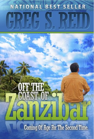 Off the Coast of Zanzibar Coming of Age for a Second Time by Greg S. Reid from Bookbaby in Lifestyle category