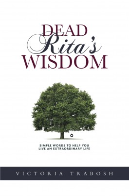 Dead Rita's Wisdom Simple Words To Help You Live An Extraordinary Life by Victoria Trabosh from  in  category