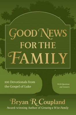 Good News for the Family 100 Devotionals from the Gospel of Luke by Bryan R. Coupland from Bookbaby in Children category
