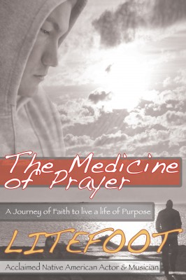 The Medicine of Prayer A Journey of Faith to Live a Life of Purpose by Litefoot from Bookbaby in Lifestyle category