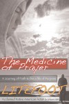 The Medicine of Prayer A Journey of Faith to Live a Life of Purpose by Litefoot from  in  category
