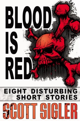Blood Is Red  by Scott Sigler from Bookbaby in General Novel category