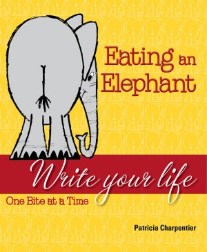 Eating an Elephant Write Your Life One Bite at a Time by Patricia Charpentier from  in  category