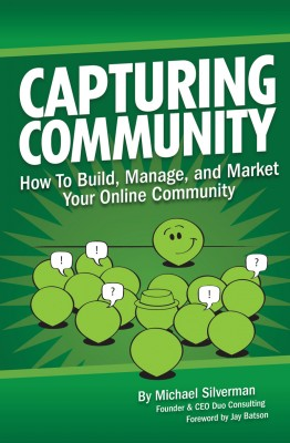 Capturing Community How To Build, Manage, and Market Your Online Community by Michael Silverman from Bookbaby in Business & Management category