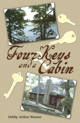 Four Keys and a Cabin  by Debby Arthur Warner from Bookbaby in General Novel category