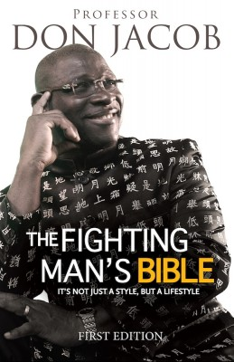 The Fighting Man's Bible It's Not Just a Style, But a Lifestyle by Professor Don Jacob from Bookbaby in General Academics category