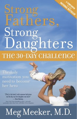 Strong Fathers, Strong Daughters The 30-Day Challenge by Meg Meeker M.D. from Bookbaby in Family & Health category