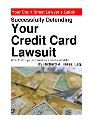 Successfully Defending Your Credit Card Lawsuit - What to Do If You Are Sued for a Credit Card Debt by Richard A. Klass, Esq. from Bookbaby in Law category