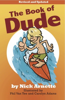 The Book of Dude Dudes And Dudettes From Around The World Doing What They Dude! by Nick Arnette from  in  category