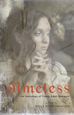 Timeless An Anthology of Young Adult Romance by Timeless from Bookbaby in Romance category