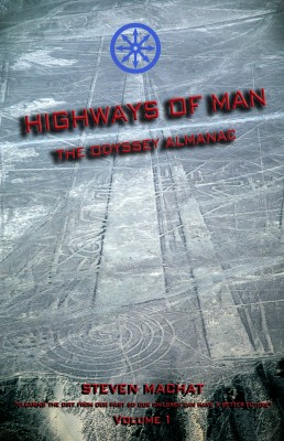Highways of Man - Volume 1 The Odyssey Almanac by Steven Machat from Bookbaby in History category