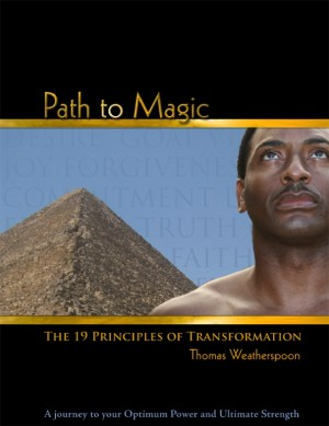 Path to Magic The 19 Principles of Transformation by Thomas Weatherspoon from Bookbaby in Religion category