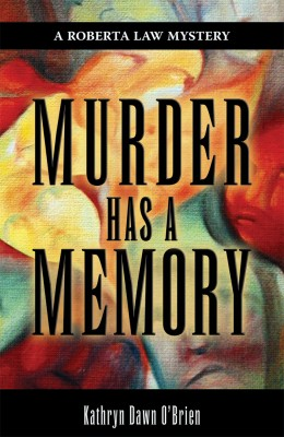 Murder Has a Memory  by Kathryn Dawn O'Brien from Bookbaby in General Novel category