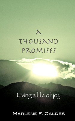 A Thousand Promises Living a Life of Joy by Marlene F. Caldes from Bookbaby in Religion category