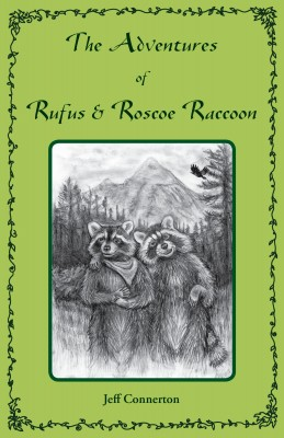 The Adventures of Rufus and Roscoe Raccoon  by Jeff Connerton from Bookbaby in Teen Novel category