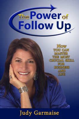 The Power of Follow Up Now You Can Master the Most Crucial Skill for Business and Life by Judy Garmaise from Bookbaby in Business & Management category