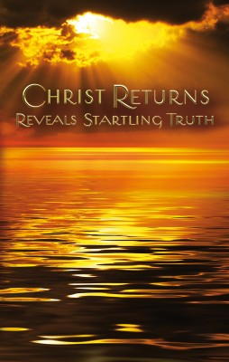Christ Returns - Reveals Startling Truth  by Anonymous from Bookbaby in Religion category