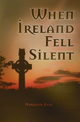 When Ireland Fell Silent A Story of a Family's Struggle Against Famine and Eviction