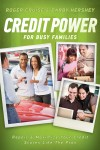 Credit Power for Busy Families Repair & Maximize Your Credit Scores Like the Pros by Roger Cruise from Bookbaby in General Novel category