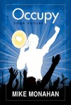 Occupy Your Future  by Mike Monahan from  in  category