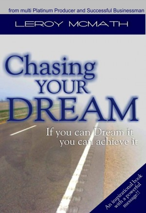Chasing Your Dream  by Leroy McMath from Bookbaby in Lifestyle category
