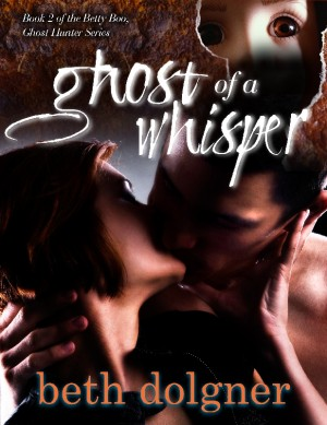 Ghost of a Whisper Book 2 of the Betty Boo, Ghost Hunter Series by Beth Dolgner from Bookbaby in General Novel category