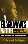 A Black Man's Worth Conqueror and Head of Household by Dr. Dwayne L. Buckingham from  in  category