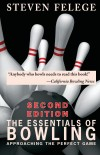 The Essentials of Bowling, Second Edition Approaching the Perfect Game by Steven Felege from  in  category
