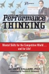 Performance Thinking Mental Skills for the Competitive World...and for Life! by Jacques Dallaire, Ph.D. from Bookbaby in Lifestyle category