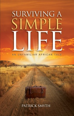 Surviving A Simple Life An Unfamiliar African Tale by Patrick Smyth from  in  category