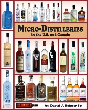 Micro-Distilleries in the U.S. and Canada, 2nd Edition  by David J. Reimer Sr. from Bookbaby in General Novel category