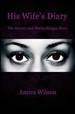His Wife's Diary: The Jeremy and Sheila Morgan Story  by Amira Wilson from Bookbaby in Romance category