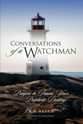Conversations of a Watchman Prayers to Frame Your Prophetic Destiny by K. E. Allen from Bookbaby in Religion category
