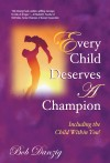 Every Child Deserves A Champion Including the Child Within You! by Bob Danzig from Bookbaby in Children category