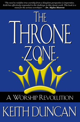 The Throne Zone A Worship Revolution by Keith Duncan from Bookbaby in Religion category