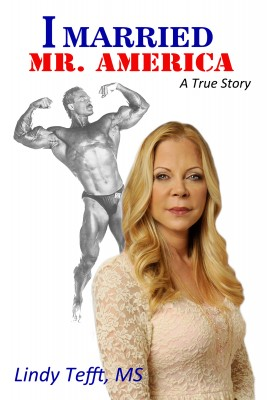 I Married Mr. America  by Lindy Tefft, MS from Bookbaby in Autobiography & Biography category