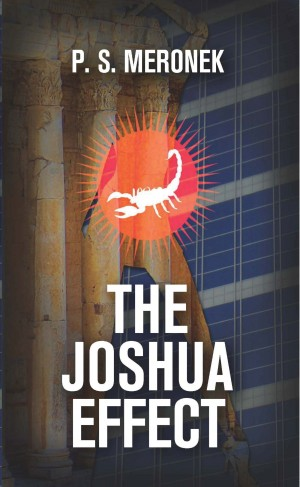The Joshua Effect by P.S. Meronek from Bookbaby in General Novel category