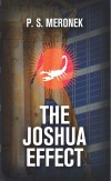 The Joshua Effect by P.S. Meronek from  in  category