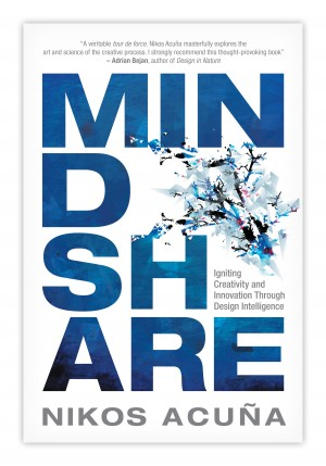 Mindshare Igniting Creativity and Innovation Through Design Intelligence by Nikos Acuna from Bookbaby in General Novel category