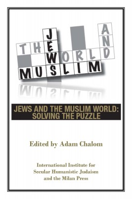 Jews and the Muslim World Solving the Puzzle by Adam Chalom from Bookbaby in Religion category