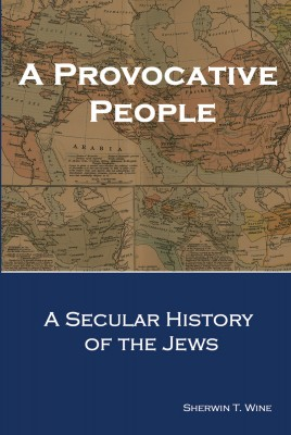 A Provocative People A Secular History of the Jews by Sherwin T. Wine from Bookbaby in History category