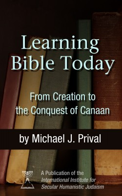 Learning Bible Today - From Creation to the Conquest of Canaan by Michael J. Prival from Bookbaby in Religion category
