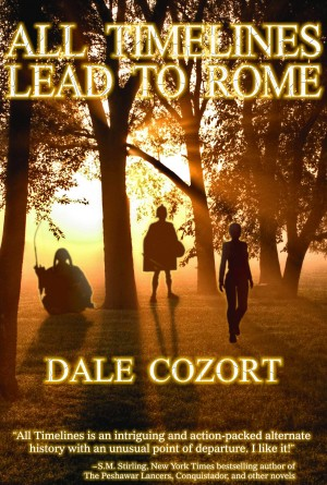 All Timelines Lead to Rome  by Dale Cozort from Bookbaby in General Novel category