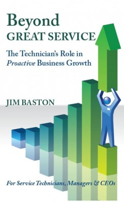 Beyond Great Service The Technician's Role in Proactive Business Growth by Jim Baston from Bookbaby in Business & Management category