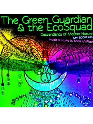 The Green Guardian and the EcoSquad Descendants of Mother Nature by Sheila McPhee from Bookbaby in Teen Novel category